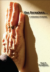Cover image of the forsaken...: a collection of stories